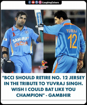 "#GautamGambhir #YuvrajSingh #YuvrajSinghRetirement #YuvrajSinghRetires: f  /LaughingColours  YUVRAJ  124  SAHARA  INDIA  RA  LAUGHING  Coler  ""BCCI SHOULD RETIRE NO. 12 JERSEY  IN THE TRIBUTE TO YUVRAJ SINGH.  WISH I COULD BAT LIKE YOU  CHAMPION"" - GAMBHIR  Reebok #GautamGambhir #YuvrajSingh #YuvrajSinghRetirement #YuvrajSinghRetires"