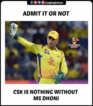 #CSKvSRH #MSDhoni #MSD #IPL #Thala: f o  /LaughingColours  ADMIT IT OR NOT  Mt  0  CSK IS NOTHING WITHOUT  MS DHONI #CSKvSRH #MSDhoni #MSD #IPL #Thala