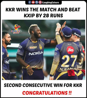 Congratulations, Match, and Indianpeoplefacebook: f O/LaughingColours  KKR WINS THE MATCH AND BEAT  KXIP BY 28 RUNS  LAUGHING  NOKIA  AL  STAG  SECOND CONSECUTIVE WIN FOR KKR  CONGRATULATIONS!! #KKR #KKRvKXIP #IPL #IPL2019