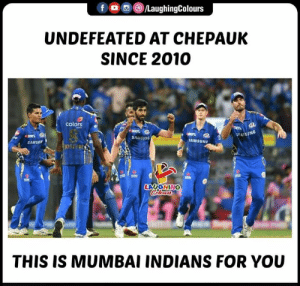 #Chepauk #CSKvMI #IPL: f o oe/LaughingColours  UNDEFEATED AT CHEPAUK  SINCE 2010  colors e  SING  AMSUNG  SAMSUN  LAUGHING  THIS IS MUMBAI INDIANS FOR YOU #Chepauk #CSKvMI #IPL