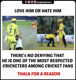 #MSDhoni #CSK #Thala #IPL #IPL2019 #MSD: f ODGALaughingColours  LOVE HIM OR HATE HIM  ndia  tements  .  LAUGHING  HONI  THERE's NO DENYING THAT  HE IS ONE OF THE MOST RESPECTED  CRICKETERS AMONG CRICKET FANS  THALA FOR A REASON #MSDhoni #CSK #Thala #IPL #IPL2019 #MSD