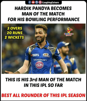 #HardikPandya #MIvKKR #IPL: f OLaughingColours  HARDIK PANDYA BECOMES  MAN OF THE MATCH  FOR HIS BOWLING PERFORMANCE  3 OVERS  20 RUNS  2 WICKETS  LAUGHING  VİDEOCOn  d2h  THIS IS HIS 3rd MAN OF THE MATCH  IN THIS IPL SO FAR  BEST ALL ROUNDER OF THIS IPL SEASON #HardikPandya #MIvKKR #IPL