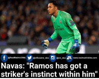 """Memes, Real Madrid, and Instinctive: f @Real Madrid.DNA  Y @officialrm dna  Garm dna www.realmadriddna.com  Navas: """"Ramos has got a  striker's instinct within him"""" Ramossss  #Anonymous7"""