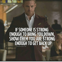 Strong: F SOMEONE IS STRONG  ENOUGH TO BRING YOUDOWN,  SHOW THEM YOUARE STRONG  ENOUGH TO GET BACK UP  TheSuccess Club
