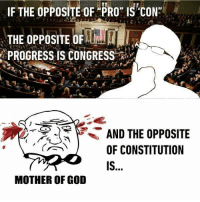 "<p>Whores via /r/memes <a href=""http://ift.tt/2r9B1O9"">http://ift.tt/2r9B1O9</a></p>: F THE OPPOSITE OF ""PRO"" IS,CON  THE OPPOSITE OF  PROGRESS IS CONRESS  AND THE OPPOSITE  OF CONSTITUTION  MOTHER OF GOD <p>Whores via /r/memes <a href=""http://ift.tt/2r9B1O9"">http://ift.tt/2r9B1O9</a></p>"