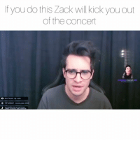 Memes, 🤖, and Zack &: f you do this Zack will kick you out  of the concert Im glad they finally took this decision