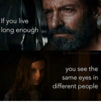 Hype, Jedi, and Memes: f you live  ong enough  @kingofmetahu mans  you see the  Same eyes in  different people LOGAN X THE FORCE AWAKENS I'm hype to X-23 in Logan!!! wolverine logan x23 hughjackman fox theforceawakens xmen xmenapocalypse starwars jedi lukeskywalker anakinskywalker darthvader kyloren bensolo