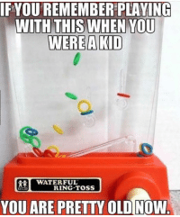 ring toss: F YOU REMEMBER PLAYING  WITH THIS WHEN YOU  WERE A KID  WATERFUL  RING TOSS  YOU ARE PRETTY OLD NOW