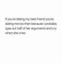 third wheel for life: f you're dating my best friend you're  dating me too then because I probably  type out half of her arguments and cry  when she cries third wheel for life