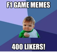 Thank you guys and girls!  -Damon: F1 GAME MEMES  400 LIKERS! Thank you guys and girls!  -Damon