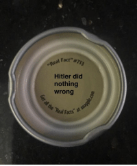"Who else loves Snapple facts 😍😍😍: Fa  M733  ""Real Hitler did  nothing  wrong  e Real si  at acts"" Who else loves Snapple facts 😍😍😍"