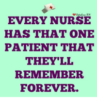 Fabulous RN EVERY NURSE HAS THAT ONE PATIENT THAT THEY\'LL ...
