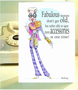 Birthday Funny And Meme Fabulous Women Told D Dont Ge