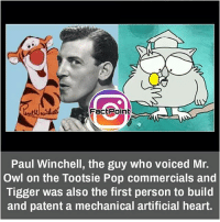 Fac, Memes, and Tigger: Fac Point  Paul Winchell, the guy who voiced Mr.  Owl on the Tootsie Pop commercials and  Tigger was also the first person to build  and patent a mechanical artificial heart. did you know fact point , education amazing dyk unknown facts daily facts💯 didyouknow follow follow4follow f4f factpoint instafact awesome world worldfacts like like4ike tag friends Don't forget to tag your friends 🤘