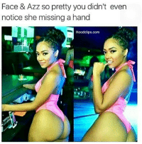 Funny, Dig, and Noticed: Face & Azz so pretty you didn't even  notice she missing a hand  Hoodclips.com i still dig her 😉