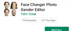 Apps, Photography, and Gender: Face Changer Photo  Gender Editor  TDEV TEAM  #7 Top Apps  Photography  INSTALL Bald Felixxilef dlaB