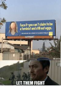 """PETA billboard: Face it-you can't claim to be  a feminist and still eat eggs.  EGGS AND DAIRY ARE A PRODUCT OF THE ABUSE OF FEMALES  PTA  6""""@鄭峻  LET THEM FIGHT PETA billboard"""