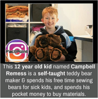 Follow our page for more Facts 😇 Don't forget to tag your friends 💖: FacE Point  This 12 year old kid named Campbell  Remess is a self-taught teddy bear  maker 8 spends his free time sewing  bears for sick kids, and spends his  pocket money to buy materials. Follow our page for more Facts 😇 Don't forget to tag your friends 💖