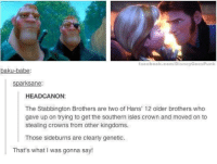 facebook.com/DisneyGoesPunk  baku-babe:  Spark Sane  HEADCANON:  The stabbington Brothers are two of Hans' 12 older brothers who  gave up on trying to get the southern isles crown and moved on to  stealing crowns from other kingdoms.  Those sideburns are clearly genetic  That's what I was gonna say!