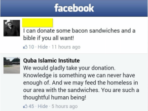 Thats how everyone should reply to bad people via /r/wholesomememes https://ift.tt/2MmNcEB: facebook  I can donate some bacon sandwiches and a  bible if you all want!  10 Hide 11 hours ago  Quba Islamic Institute  We would gladly take your donation.  Knowledge is something we can never have  enough of. And we may feed the homeless in  our area with the sandwiches. You are such a  thoughtful human being!  45 Hide5 hours ago Thats how everyone should reply to bad people via /r/wholesomememes https://ift.tt/2MmNcEB