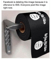 "Dank, Facebook, and Isis: Facebook is deleting this image because it is  offensive to ISIS. Everyone post this image  right now. <p>Toilet paper for the ages via /r/dank_meme <a href=""http://ift.tt/2Fis8Zn"">http://ift.tt/2Fis8Zn</a></p>"