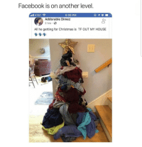 Christmas, Facebook, and Latinos: Facebook is on another level  lill AT&T  6:08 PM  Addorable Dimez  2 hrs  O+  All he getting for Christmas is TF OUT MY HOUSE Omg 😩😩😩😂😂 🔥 Follow Us 👉 @latinoswithattitude 🔥 latinosbelike latinasbelike latinoproblems mexicansbelike mexican mexicanproblems hispanicsbelike hispanic hispanicproblems latina latinas latino latinos hispanicsbelike
