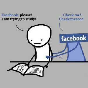 Follow us @studentlifeproblems: Facebook, please!  I am trying to study!  Check me!  Check meeeee!  facebook Follow us @studentlifeproblems