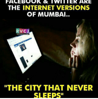 "Mumbai aur Social media wale sote nahi..😂 rvcjinsta: FACEBOOK VVI ITER ARE  THE INTERNET VERSIONS  OF MUMBAI..  VC J  WWW. RVCLCOM  THE CITY THAT NEVER  SLEEPS"" Mumbai aur Social media wale sote nahi..😂 rvcjinsta"