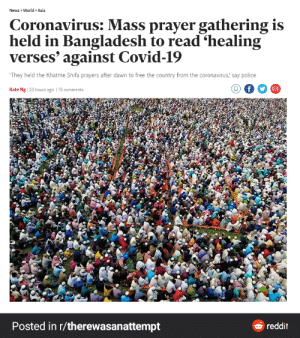 facepalm] Bangladesh does a mass gathering with prayers to heal themselves from COVID-19.: facepalm] Bangladesh does a mass gathering with prayers to heal themselves from COVID-19.