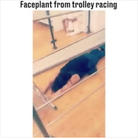 Memes, Trolley, and 🤖: Faceplant from trolley racing Trolley racing... What could go wrong... 😳😂