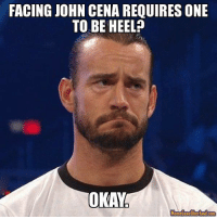 -C2: FACING JOHN CENA REQUIRESONE  TO BE HEEL  OKAY  Meme GeheOkerlund.com -C2