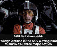 Memes, Good, and 🤖: FACT 10 @starwars.trivia  Wedge Antilles is the only X-Wing pilot  to survive all three major battles. ▪️ Well that's pretty good▪️