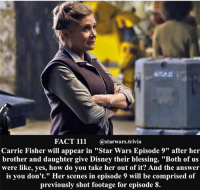 """🔹Which character are you most excited to see in """"The Last Jedi""""🔹 - Credit: @starwarsfacts_ - starwars stormtrooper firstorderstormtrooper superbowl swtfa jedi sith more movie me cool instagood dc marvel follow like awesome nerd geek nerdness force jedi sith: FACT 111  Starwars trivia  Carrie Fisher will appear in """"Star Wars Episode 9"""" after her  brother and daughter give Disney their blessing. """"Both of us  were like, yes, how do you take her out of it? And the answer  is you don't."""" Her scenes in episode 9 will be comprised of  previously shot footage for episode 8 🔹Which character are you most excited to see in """"The Last Jedi""""🔹 - Credit: @starwarsfacts_ - starwars stormtrooper firstorderstormtrooper superbowl swtfa jedi sith more movie me cool instagood dc marvel follow like awesome nerd geek nerdness force jedi sith"""