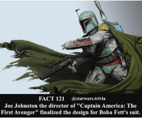 "America, Jedi, and Memes: FACT 121  a starwars trivia  Joe Johnston the director of ""Captain America: The  First Avenger"" finalized the design for Boba Fett's suit. 🔹 Boba Fett or Jango Fett?🔹 - starwars stormtrooper firstorderstormtrooper superbowl swtfa jedi sith more movie me cool instagood dc marvel follow like awesome nerd geek nerdness force jedi sith"