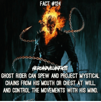 Ghost Rider , Memes, and Netflix: FACT #124  GHOST RIDER CAN SPEW AND PROJECT MYSTICAL  CHAINS FROM HIS MOUTH OR CHEST AT WILL  AND CONTROL THE MOVEMENTS WITH HIS MIND They need to give Ghost Rider his own Netflix series! 🔥
