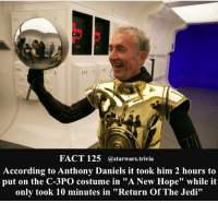 """🔹 Who do you like more R2-D2 or C-3PO?🔹 - starwars stormtrooper firstorderstormtrooper superbowl swtfa jedi sith more movie me cool instagood dc marvel follow like awesome nerd geek nerdness force jedi sith: FACT 125  astarwars trivia  According to Anthony Daniels it took him 2 hours to  put on the C-3PO costume in """"A New Hope"""" while it  only took 10 minutes in """"Return OfThe Jedi"""" 🔹 Who do you like more R2-D2 or C-3PO?🔹 - starwars stormtrooper firstorderstormtrooper superbowl swtfa jedi sith more movie me cool instagood dc marvel follow like awesome nerd geek nerdness force jedi sith"""
