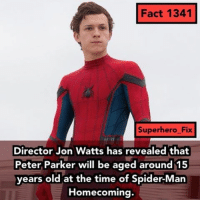 Freshman 😂 - avengers marvel spidermanhomecoming batman spiderman spidergwen: Fact 1341  Superhero Fix  Director Jon Watts has revealed that  Peter Parker will be aged around 15  years old at the time of Spider-Man  Homecoming. Freshman 😂 - avengers marvel spidermanhomecoming batman spiderman spidergwen