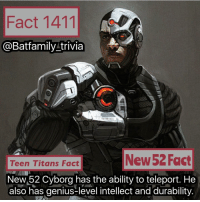 Well okay then. Don't worry folks this week was hectic but I will be doing a fact marathon of 3-6 facts Monday November 14. Get Hyped! What facts do we want around here?! BruceWayne TeenTitans Cyborg Batman75: Fact 1411  @Bat family trivia  New 52 Fact  Teen Titans Fact  NewM52 Cyborg has the ability to teleport. He  also has genius-level intellect and durability. Well okay then. Don't worry folks this week was hectic but I will be doing a fact marathon of 3-6 facts Monday November 14. Get Hyped! What facts do we want around here?! BruceWayne TeenTitans Cyborg Batman75