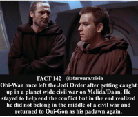 🔹Obi-Wan or Qui-Gon?🔹 - starwars stormtrooper firstorderstormtrooper superbowl swtfa jedi sith more movie me cool instagood dc marvel follow like awesome nerd geek nerdness force jedi sith: FACT 142 (a starwars trivia  Obi-Wan once left the Jedi Order after getting caught  up in a planet wide civil war on Melida/Daan. He  stayed to help end the conflict but in the end realized  he did not belong in the middle of a civil war and  returned to Qui-Gon as his padawn again. 🔹Obi-Wan or Qui-Gon?🔹 - starwars stormtrooper firstorderstormtrooper superbowl swtfa jedi sith more movie me cool instagood dc marvel follow like awesome nerd geek nerdness force jedi sith