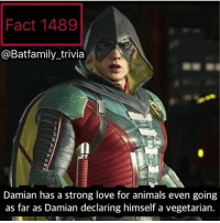 Memes, Super Bowl, and Justice League: Fact 1489  @Batfamily trivia  Damian has a strong love for animals even going  as far as Damian declaring himself a vegetarian. If you have seen my twitter, you know how I feel right now. If not, don't check it out. Instead let's talk about what possible tv spots or Trailers will premiere in the super bowl? I'm thinking GOTG 2 Trailer and maybe Justice League Tv spot. batman75 dccomics damianWayne robin robin75