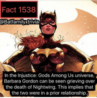 (Fact Marathon starts now!) So a Batgirl solo film? Cool I mean I'm all for Female Lead Superhero films (we need more) but my only question is, DC, this is another film you're putting on your timeline to come out in the next 3-5 years. So I am curious to see this- I want Warner Bros. And DC to provide a list of the upcoming DCEU films and the target years. I mean have you seen all the films coming out?! batman75 robin75 dickgrayson barbaragordon batgirl BatgirlMovie Dceu: Fact 1538  Batfamily!trivia  In the injustice: Gods Among Us universe,  Barbara Gordon can be seen grieving over  the death of Nightwing. This implies that  the two were in a prior relationship. (Fact Marathon starts now!) So a Batgirl solo film? Cool I mean I'm all for Female Lead Superhero films (we need more) but my only question is, DC, this is another film you're putting on your timeline to come out in the next 3-5 years. So I am curious to see this- I want Warner Bros. And DC to provide a list of the upcoming DCEU films and the target years. I mean have you seen all the films coming out?! batman75 robin75 dickgrayson barbaragordon batgirl BatgirlMovie Dceu