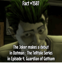 I still need to finish episode 1, 2 and 3! This isn't a spoiler since it was in a trailer: Fact#1581  The Joker makes a debut  in Batman The Telltale Series  in Episode 4, Guardian of Gotham I still need to finish episode 1, 2 and 3! This isn't a spoiler since it was in a trailer