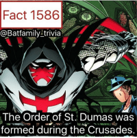 Memes, Book, and Okay: Fact 1586  @Batfamily trivia  The Order of St. Dumas was  formed during the Crusades. So that theflash⚡️finale. It was, okay. It wasn't the most amazing finale and I think that was because it needed to tie up loose ends. Season 3 was kind of a slow and redundant season to be honest. The Flash is still an excellent comic book adaptation though, but I feel it's time for them to step up and maybe go back to the roots in the comics. Looks like after tonight they might be doing Modern Age-Rebirth... maybe what do y'all think? injustice2 batman75 flash azreal superman75 dc dccomics dcau theorderofsaintdumas