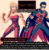 Batman, Drake, and Memes: Fact 1613  @BatfamilyLtrivia  Teen Titans/ New 52 Fact  In the New 52 continuity, Cassandra Sandsmark is  originally a thief who collected rare magical artifacts. She  was drafted into the Teen Titans by Red Robin (Tim Drake) I've been craving Red Robin's fries for the past two days. Anyone wanna hook me up?! 😂😬. Batman TimDrake cassandrasandsmark batman75 justiceleague DCEU dcau dc dccomics