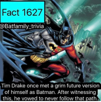 Happy Birthday to Tim Drake! Now you all been probably wondering where I have been, well I've been preparing for..... SDCC2017 Instagram Fact Marathon! Yes for 4-5 days straight it is nothing but straight facts and captions and polls and stuff for SDCC, I'm working on a trailer now and I will post it first thing tomorrow! So let's get hyped. What facts do you all want to see?! batman75 dccomics justiceleague DCEU TimDrake Robin Robin75: Fact 1627  @Batfamily trivia  .-.  Tim Drake once met a grim future version  of himself as Batman. After witnessing  this, he vowed to never follow that path. Happy Birthday to Tim Drake! Now you all been probably wondering where I have been, well I've been preparing for..... SDCC2017 Instagram Fact Marathon! Yes for 4-5 days straight it is nothing but straight facts and captions and polls and stuff for SDCC, I'm working on a trailer now and I will post it first thing tomorrow! So let's get hyped. What facts do you all want to see?! batman75 dccomics justiceleague DCEU TimDrake Robin Robin75