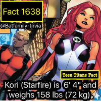 """Hype, Memes, and News: Fact 1638  @Batfamily trivia  Teen Titans Fact  Kori (Starfire) is 6' 4""""and  weighs,158 lbs(72 kg) Well that's a wrap for SDCC 2017. A lot of hype and trailers and news. Casting and everything. And we got that leaked trailer for Infinity War. 😏. If Marvel revealed that they would've won Comic Con. But that's a rant for another time. Stick with it here on @batfamily_trivia as we provide you all with post-comic Con coverage! batman75 dccomics justiceleague TeenTitansFact TeenTitans"""