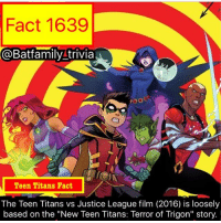 "Anaconda, Hype, and Memes: Fact 1639  @Batfamily-trivia  Teen Titans Fact  The Teen Titans vs Justice League film (2016) is loosely  based on the ""New Teen Titans: Terror of Trigon"" story. Post SDCC. So what the freak Marvel?! You missed a prime opportunity with the InfinityWar Trailer. Now I'm not 100% against comic con exclusive stuff. Private stuff like the new BlackPanther footage etc. I'm fine with not seeing. But what drives a knife is the fact Marvel showed the same Trailer at D23 and SDCC2017. So us poor people can't see it and spread the hype. Just my two cents. batman75 teentitans TeenTitansFact Robin75 Robin DamianWayne Starfire Raven BeastBoy Aqualad teentitansvsjusticeleague"