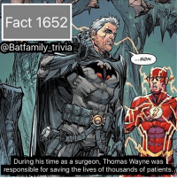 Batman, Memes, and Soon...: Fact 1652  @Batfamily-trivia  ...SON  During his time as a surgeon, Thomas Wayne was  responsible for saving the lives of thousands of patients.) So... Cable has been revealed for DEADPOOL2 (swipe to see the pictures). Does anyone know when Deadpool 2 is supposed to come out? It's soon right like next year? thomaswayne benaffleck thespeedforce TheFlash Batman batman75 DCEU