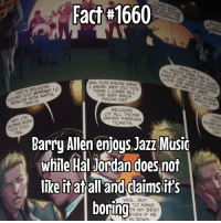 Jordans, Memes, and Jordan: Fact 1660  AW, YOU KNOW WHAT  THATS BECAUSE  TO  AWFUL.  REALIZE IS  THIS I MEAN. WHY DO YOU  THINK I CAME ALL  THE WAY BACK  FROM OA?  BECAUSE  OF ALL THOSE  IM  HEY, UNPAID PARKING  TICKETS  you Too  Barry Allen enjoys Jazz MusiC  while Hal Jordan does not  like it at  all and daims it's  YES...BUT  boring  TO HANG  TH MY BEST  EVEN IF HE  BORING  SOMETHIN I bought this comic a few days ago! Really good!