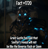 Memes, 🤖, and Flash: Fact#1720  Grant Gustin hassaid that  Savitar's reveal will not  be like the Reverse Flash or Zoom So it's not HR, or Wally or anyone we know. That stops the theories then. Fact via @world_of_flash_